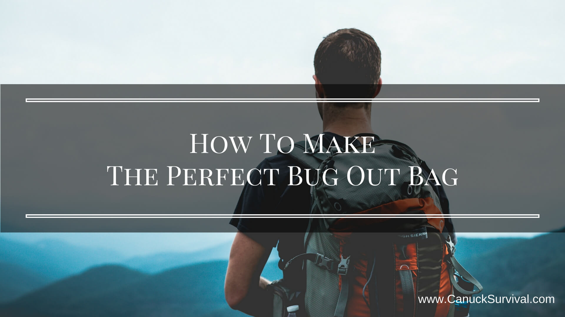 How To Make The Perfect Bug Out Bag
