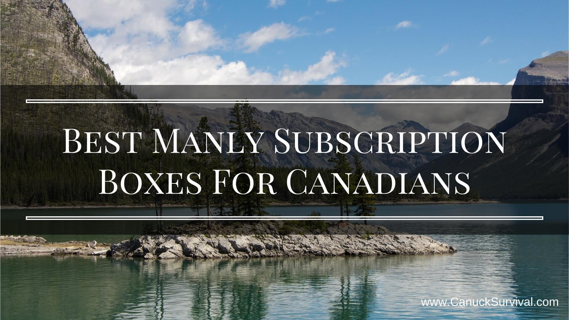 Best Manly Subscription Boxes For Canadians