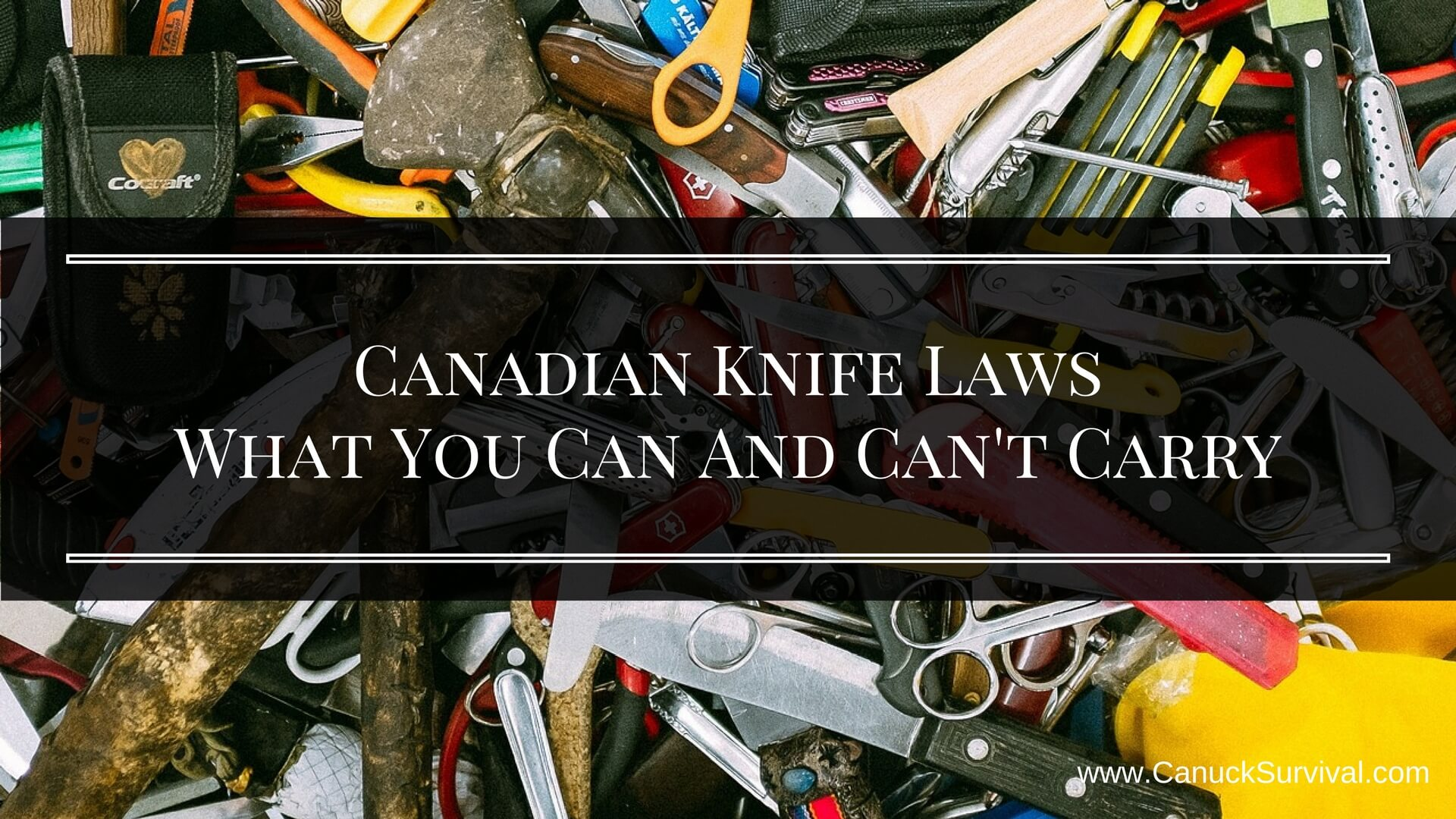 Canadian Knife Laws – What You Can And Can't Carry