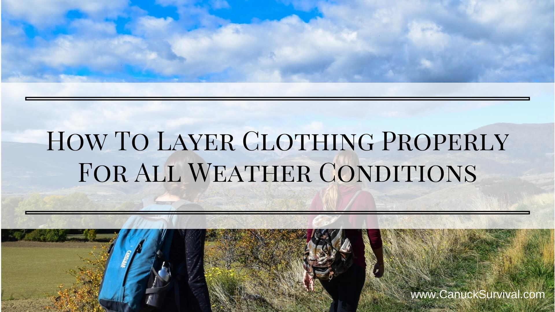 How To Layer Clothing For All Weather Conditions