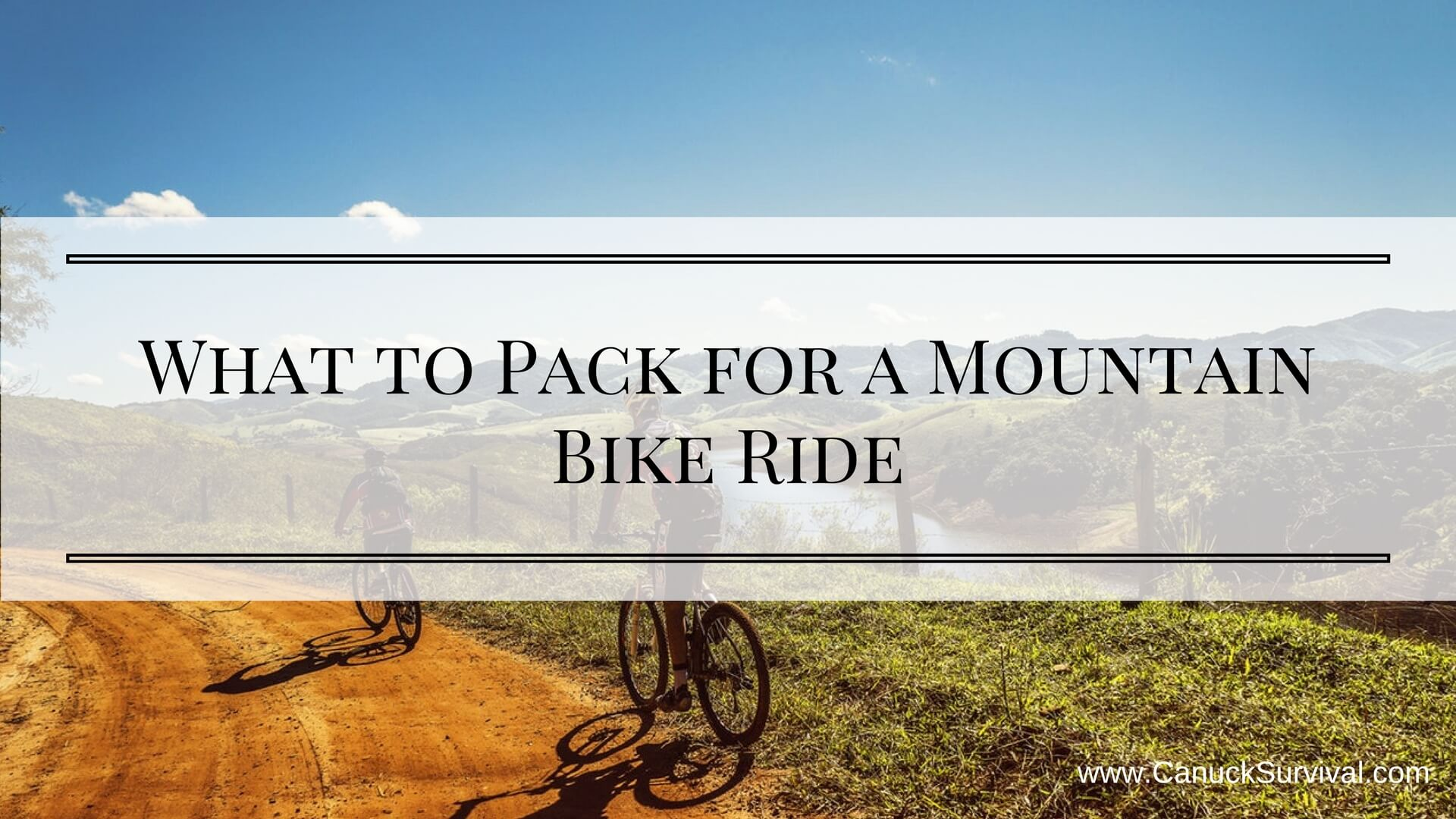 What to Pack for a Mountain Bike Ride